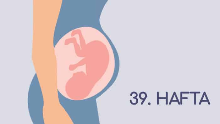 39 Haftalık Gebelik Rehberi